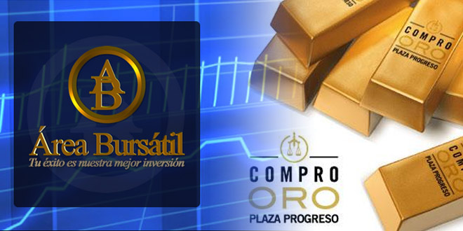 COMPRO ORO PLAZA PROGRESO Y AREA BURSATIL